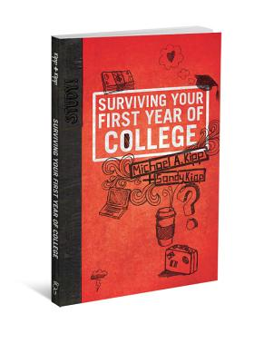 Surviving Your First Year of College By Kipp, Mike
