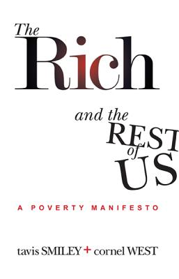 The Rich and the Rest of Us By Smiley, Tavis/ West, Cornel